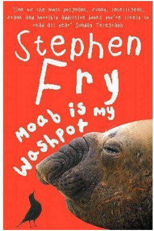 Stephen Fry. Moab Is My Washpot