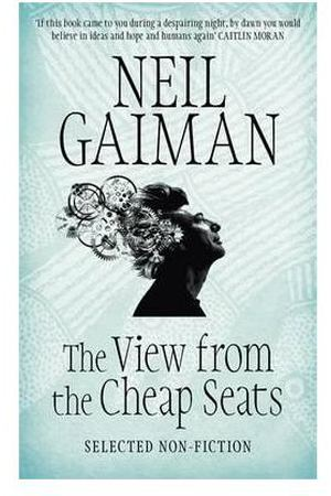 Neil Gaiman. The View from the Cheap Seats