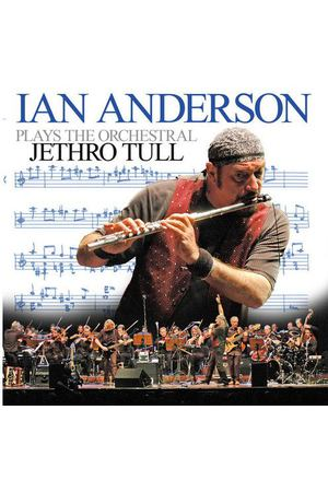 Ian Anderson - Plays The Orchestral Jethro Tull
