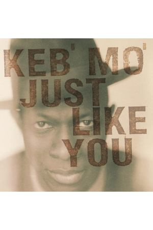 Keb' Mo' ‎- Just Like You