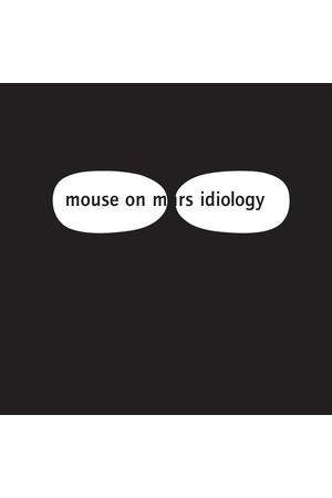 Mouse On Mars ‎– Idiology