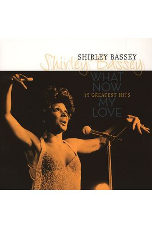 Shirley Bassey ‎- What Now My Love