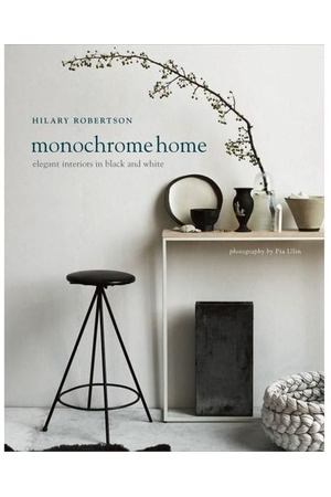 Hilary Robertson. Monochrome Home