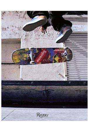 James Jebbia. Supreme: Downtown New York Skate Culture