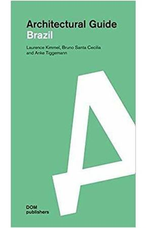 Laurence Kimmel. Architectural guide: Brazil