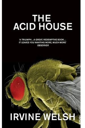 Irvine Welsh. Acid House