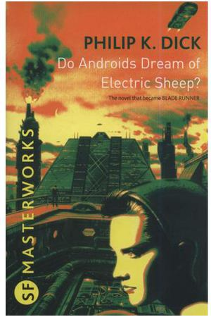 Philip Dick. Do Androids Dream Of Electric Sheep?