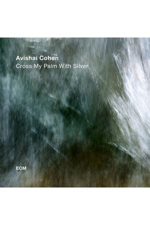 Виниловая пластинка ECM Avishai Cohen Quartet:Cross My Palm With Silver